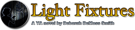 Light Fixtures, the YA fiction novel by Deborah DeMoss Smith about Aurora, a teenage girl learning to live and grow with her bipolar disorder